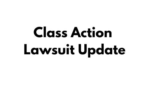 Class Action Lawsuit Update